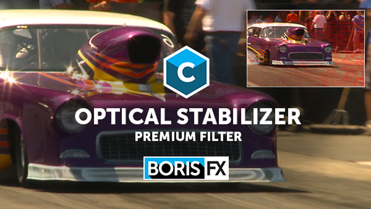 New: Boris Continuum Optical Stabilizer – Intro Pricing Ends Tomorrow!