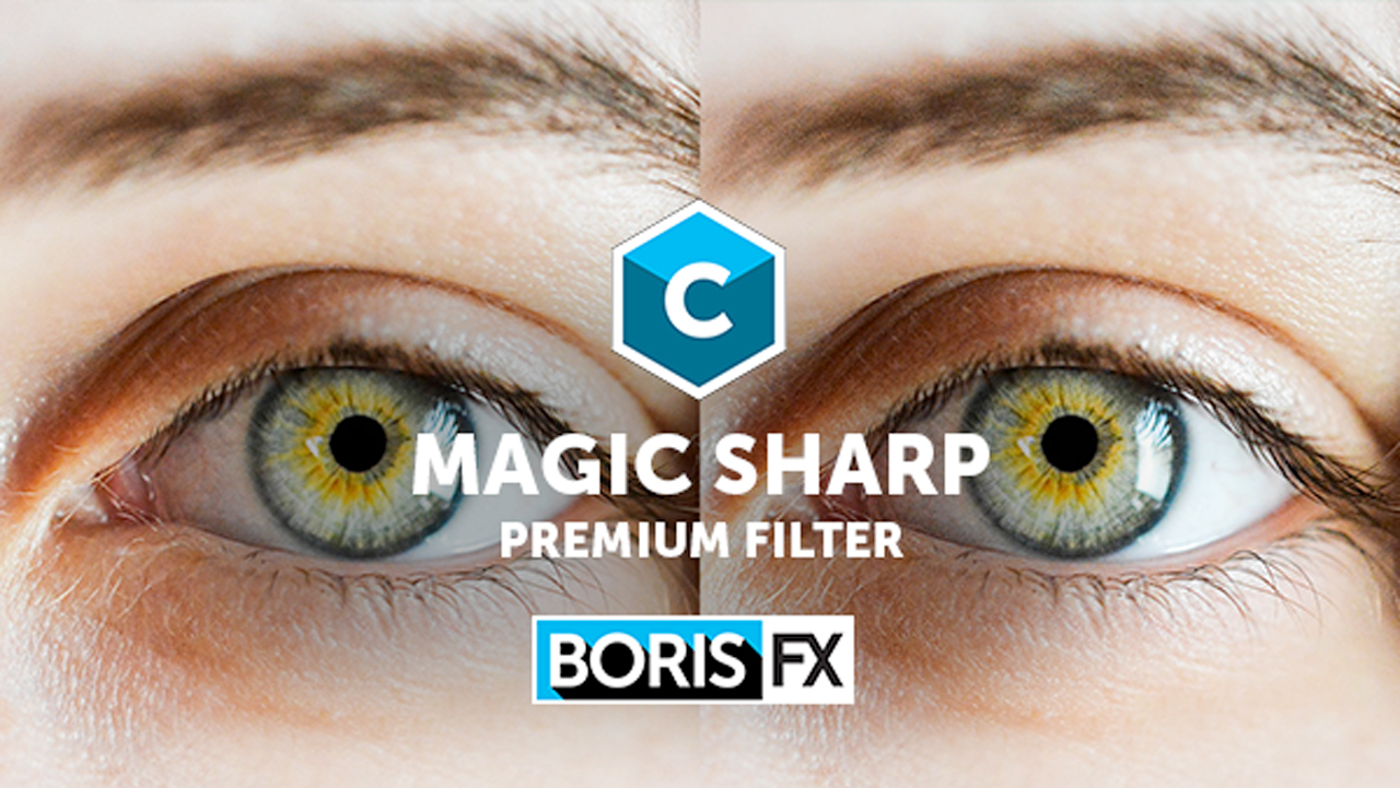New: Boris Continuum Magic Sharp Premium Filter is Now Available