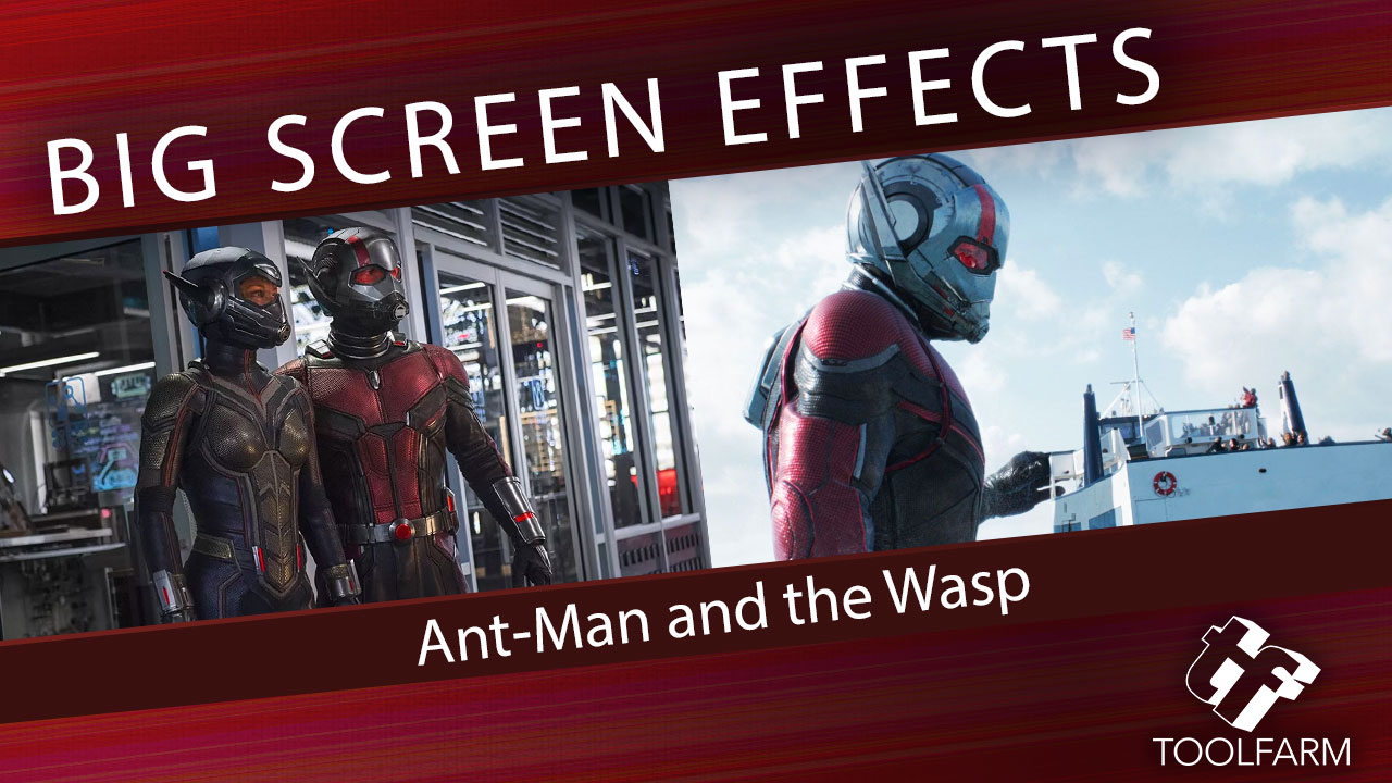Big Screen Effects: Ant-Man and the Wasp Visual Effects