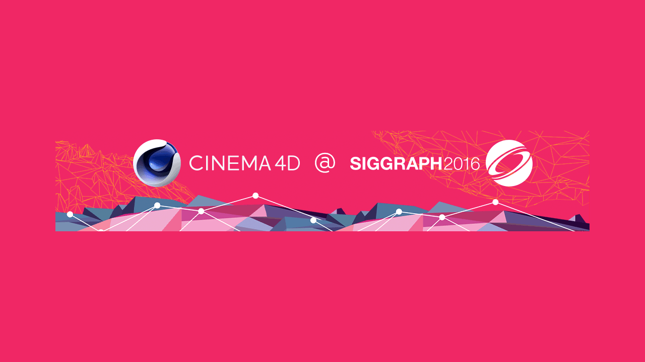 News: Maxon's SIGGRAPH 2016 Speaker Lineup Announced
