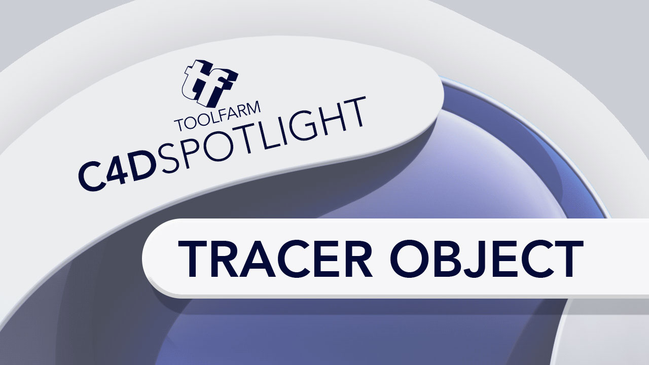 C4D Spotlight: MoGraph Tracer Object - Toolfarm