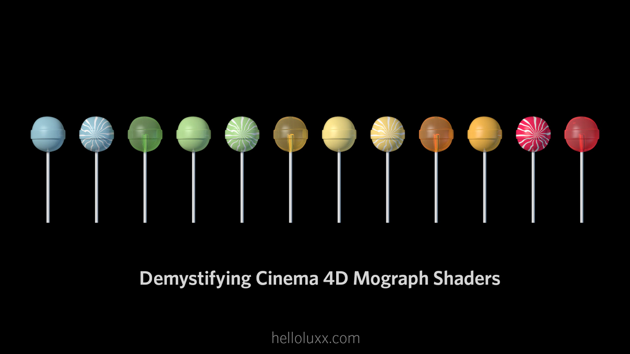 Cinema 4D: Demystifying C4D Mograph Shaders Part 1, 2 & 3 | helloluxx