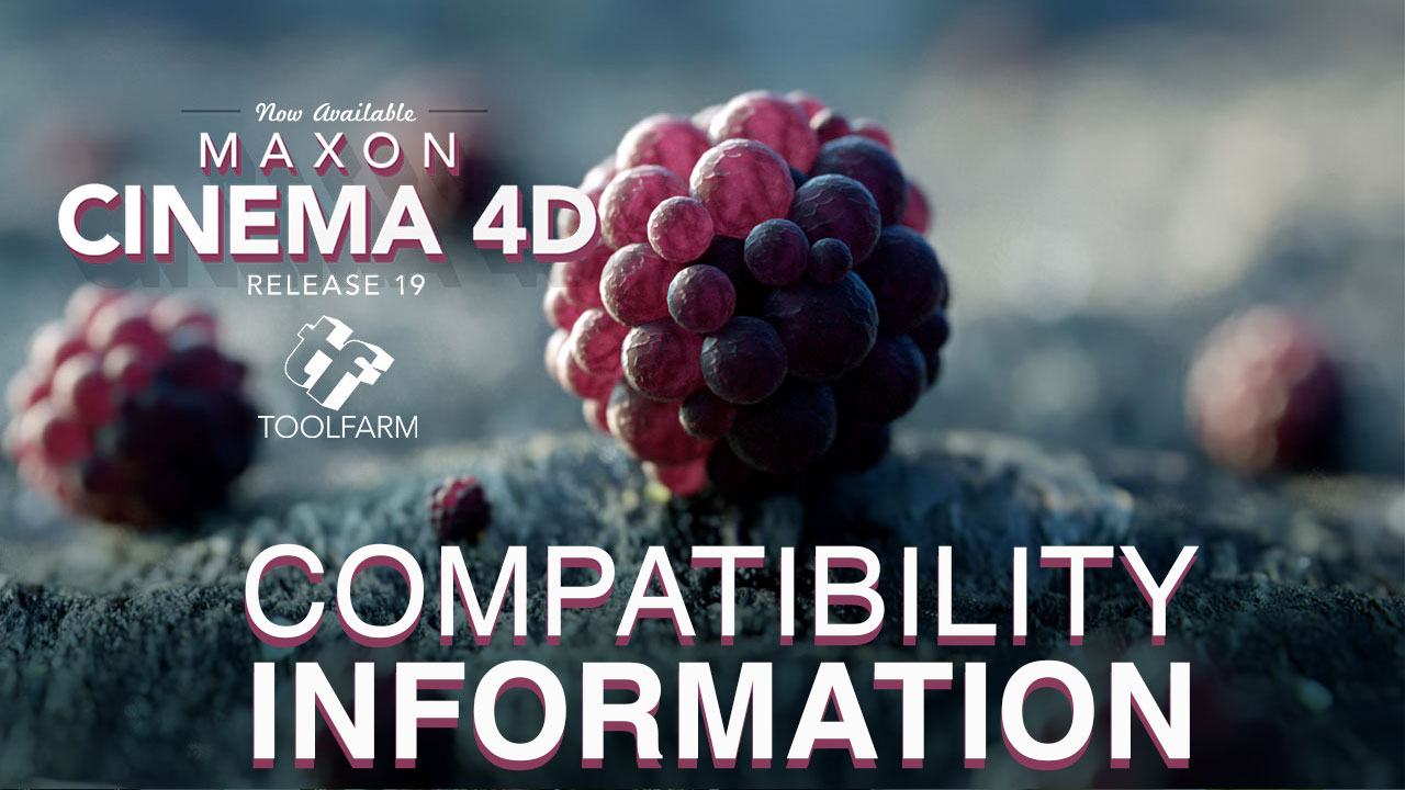 News: CINEMA 4D R19 Product Compatibility