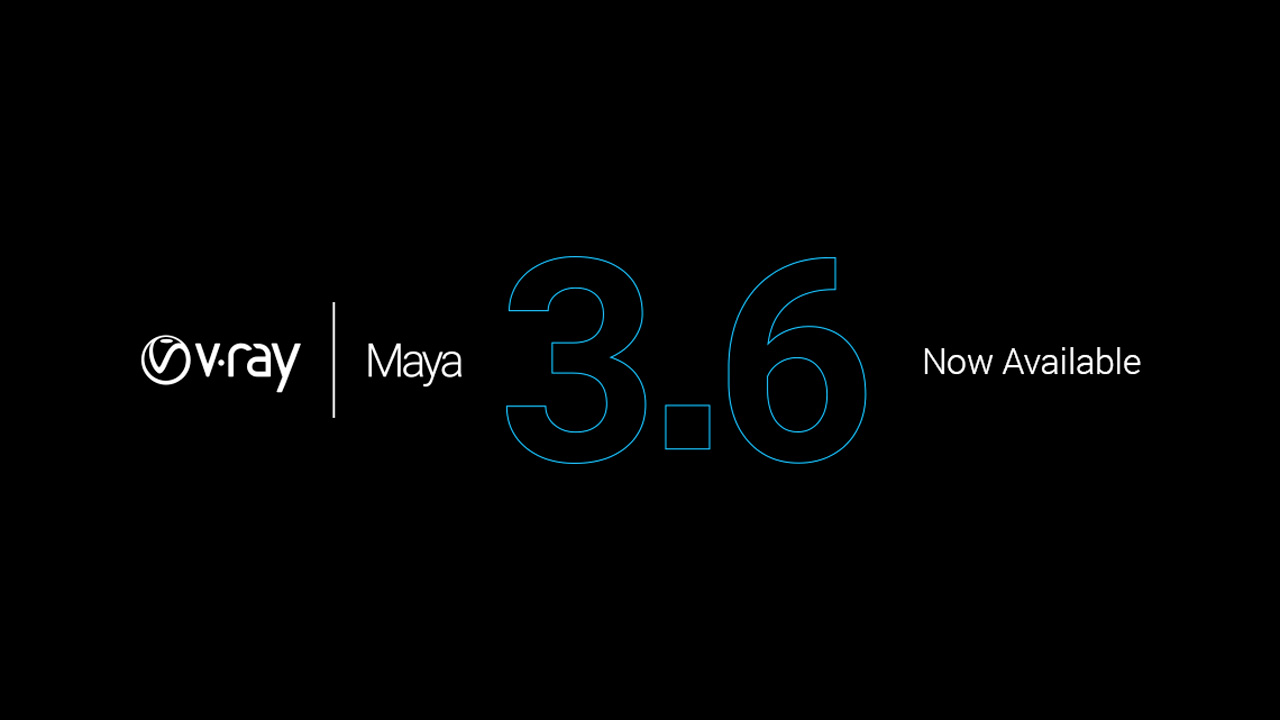 Update: Chaos Group V-Ray 3.6 for Maya is Now Available – with Hybrid Rendering Technology