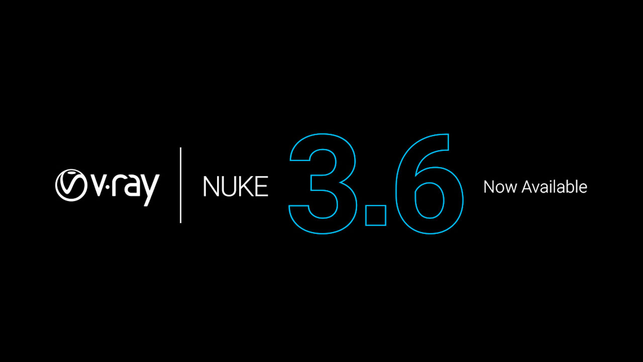 Update: Chaos Group V-Ray for NUKE 3.6 is Now Available – Supports NUKE 11