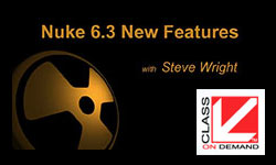 New: Class on Demand Nuke 6.3 New Features; Steve Wright