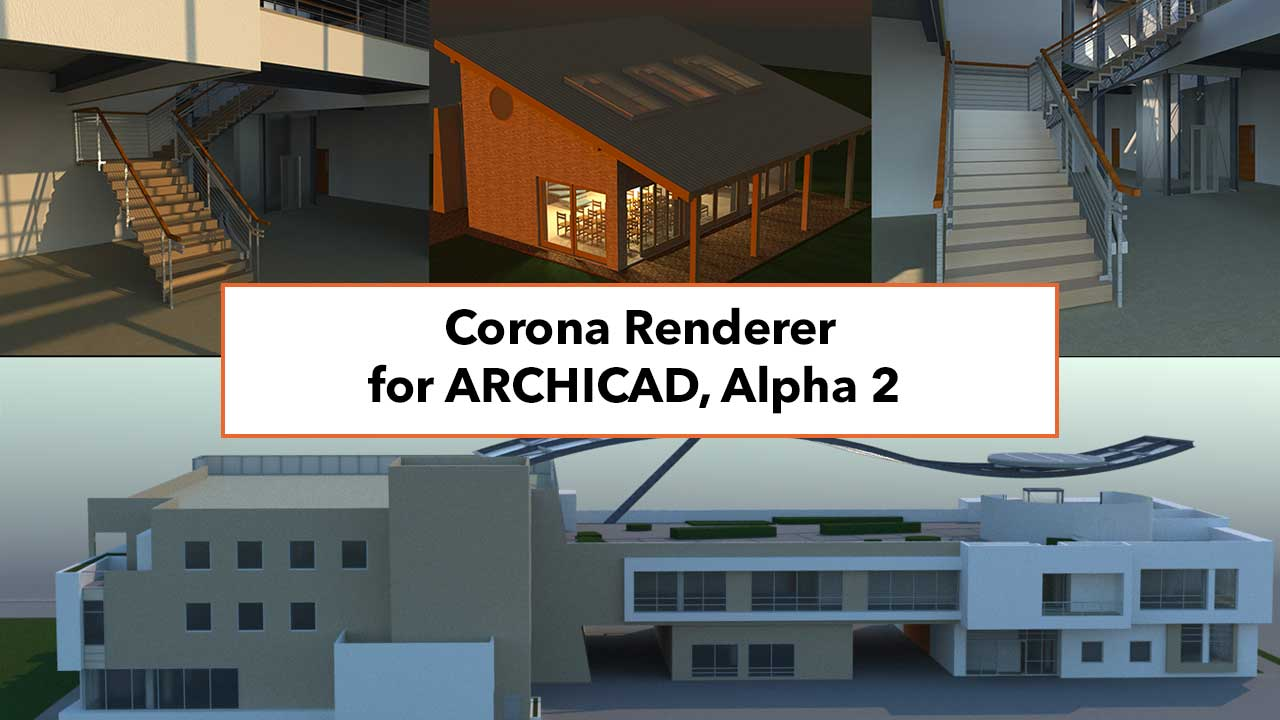 Alpha: Corona Renderer for ARCHICAD Alpha 2 released
