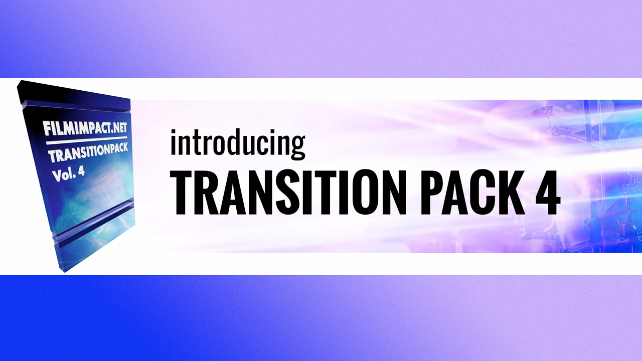 New: FilmImpact Transitions Pack 4 is Now Available – Introductory Special 20% Off