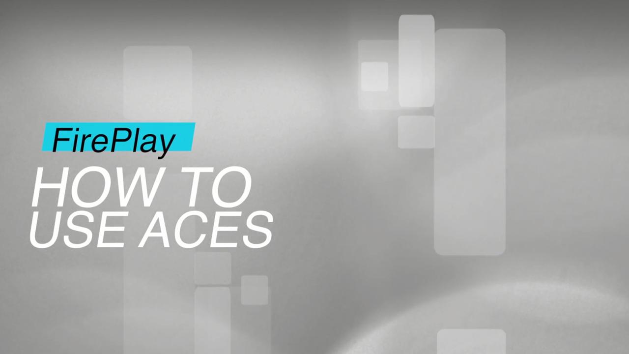 Firefly Cinema FirePlay: How To Do ACEs