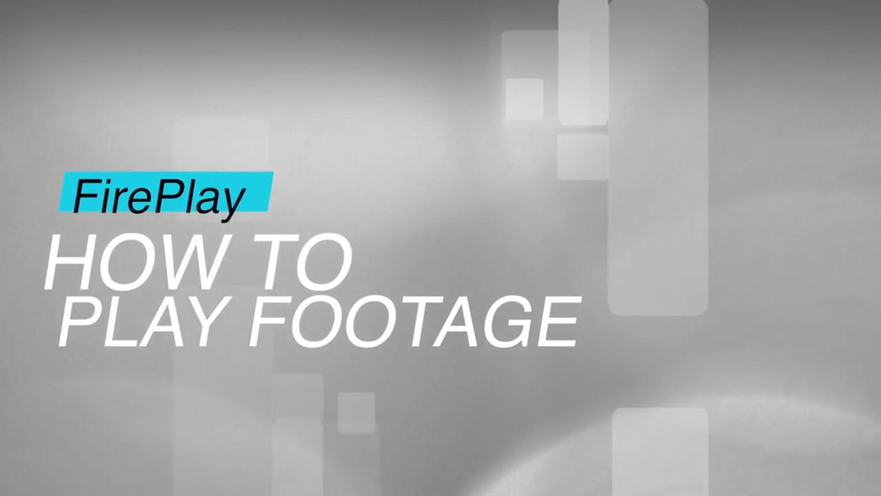 Firefly Cinema FirePlay: How To Play Footage