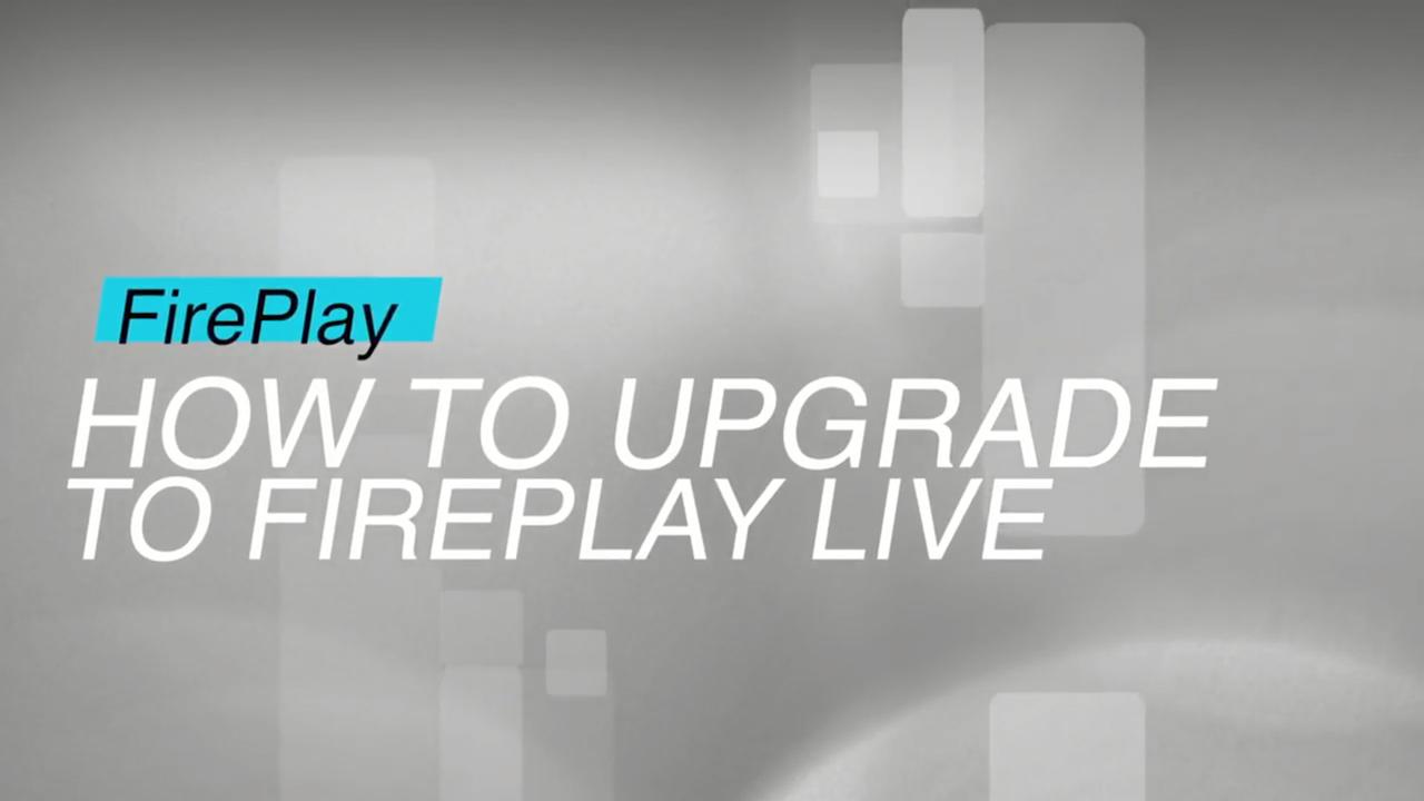 Firefly Cinema Fireplay: How To Upgrade To FirePlayLive