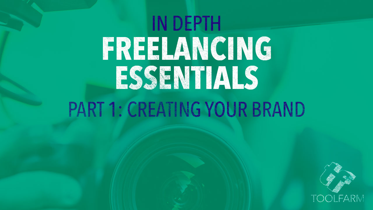 In Depth: Freelancing Essentials, Part 1: Creating Your Brand