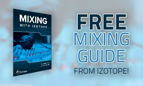 Freebie: Audio Mixing Guide from iZotope