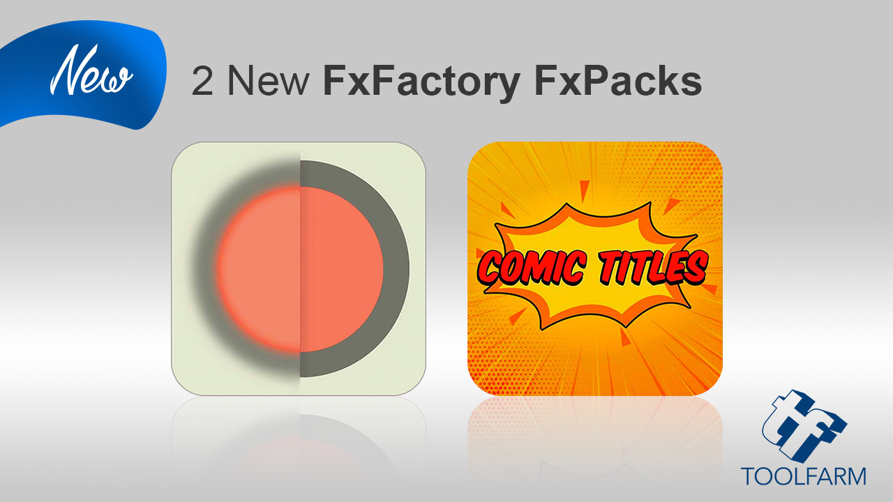 New: 2 New FxFactory FxPacks from PremiumVFX and Luca Visual FX