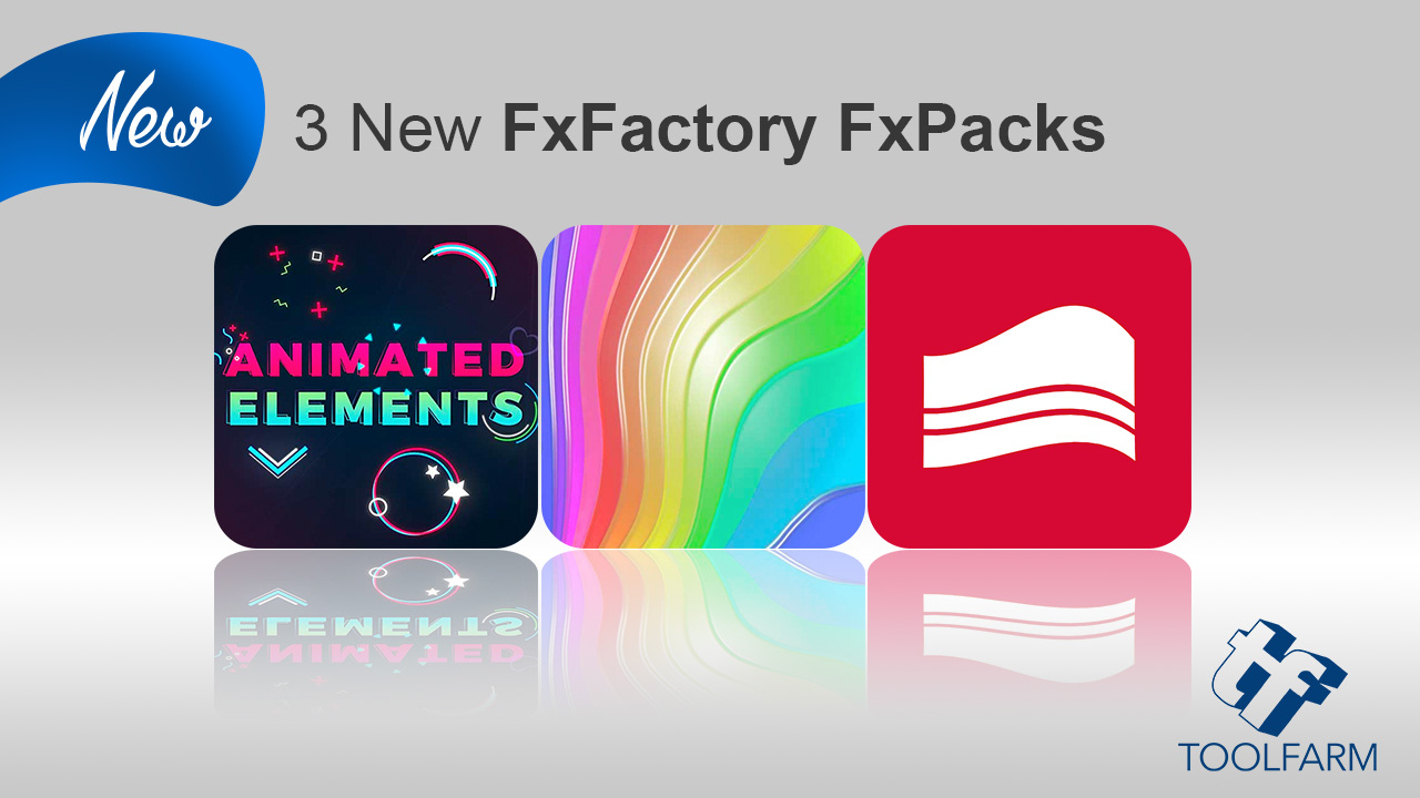 New: 3 New FxFactory Plug-ins!