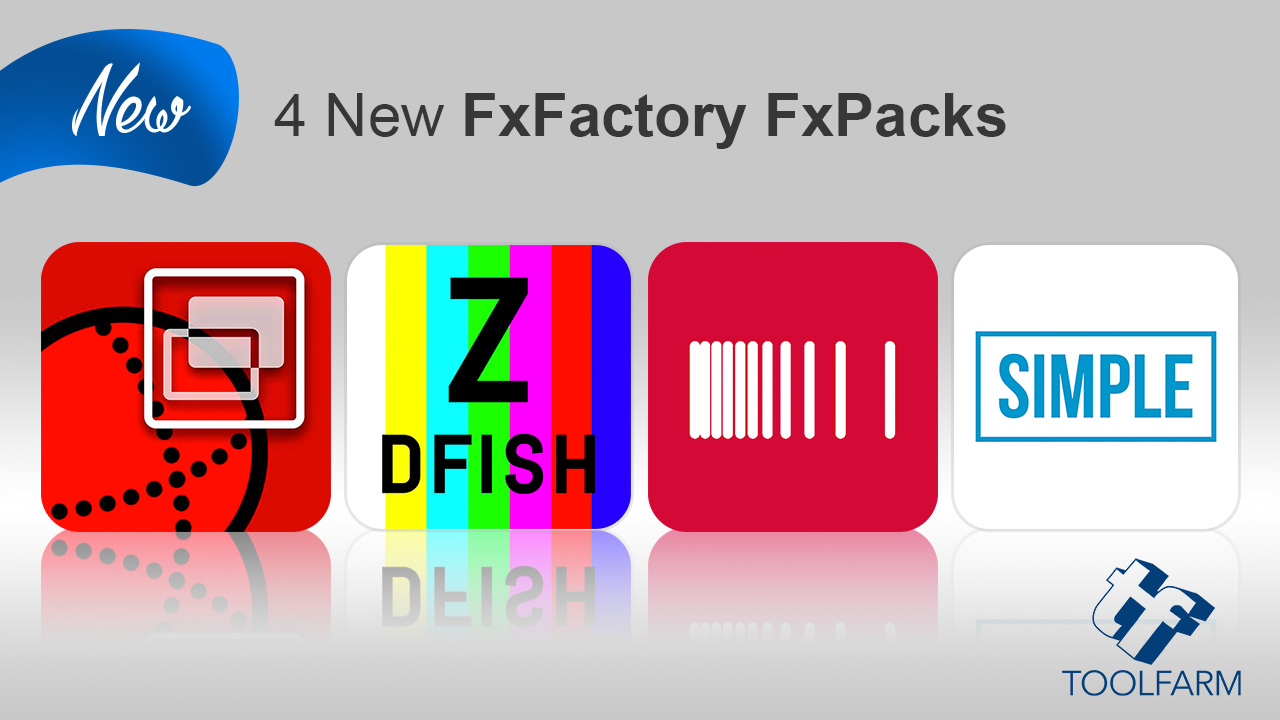New: 4 New FxFactory FxPacks are Now Available