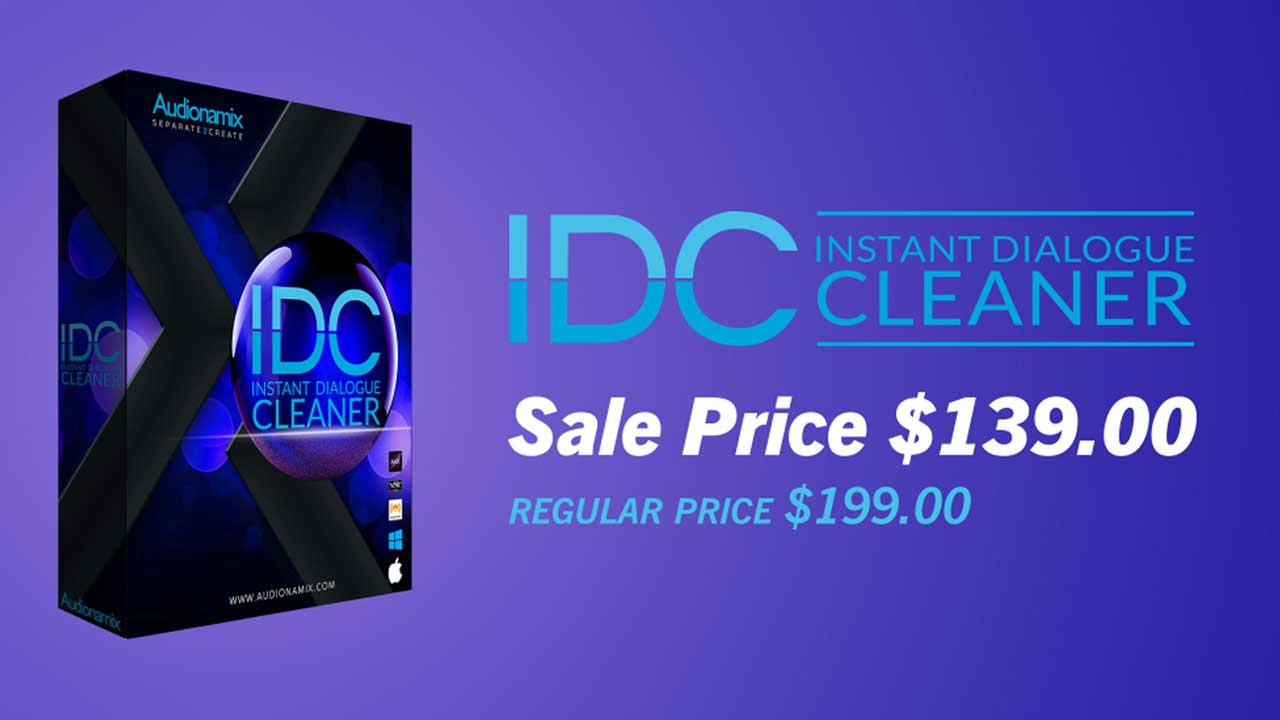 Sale: Audionamix Black Friday Preview Sale - IDC: Instant Dialogue Cleaner only $139
