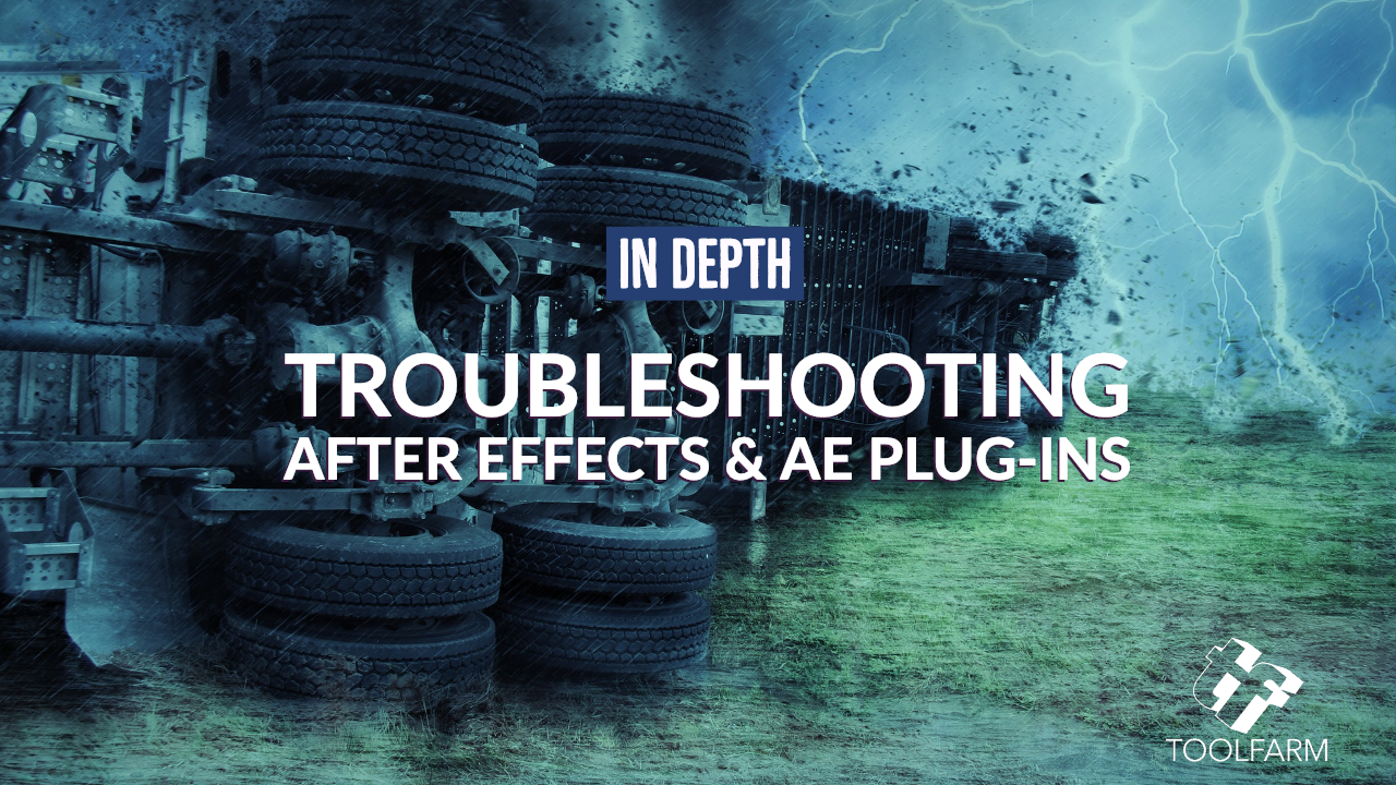 In Depth: Troubleshooting After Effects Issues and Plug-ins (Updated 17 Dec 2018)