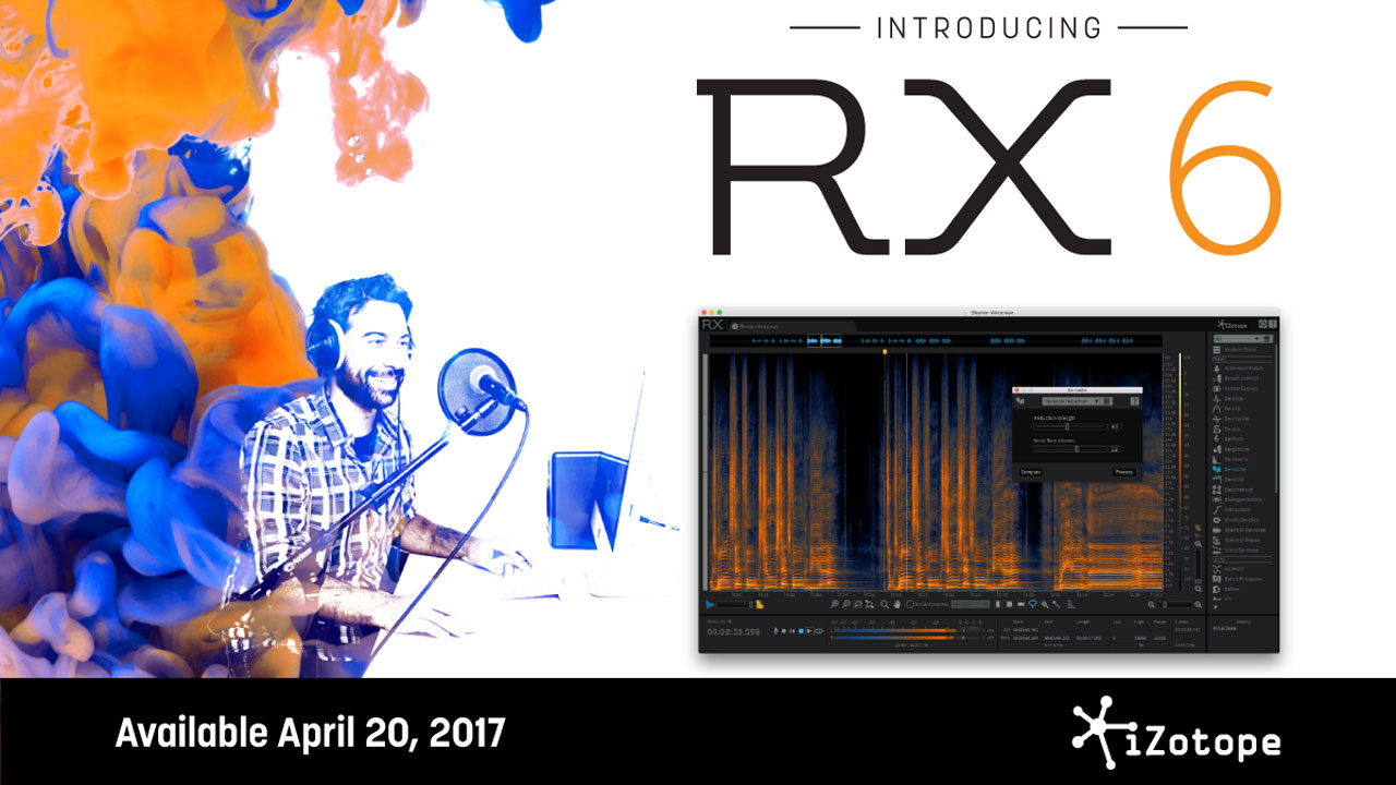New: iZotope RX 6 and Post Production Suite 2 are Now Available