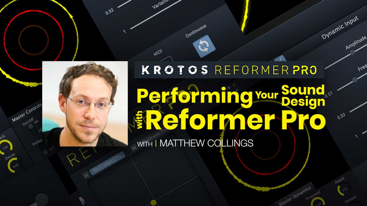 Webinar: Krotos Audio: Performing Your Sound Design with Reformer Pro