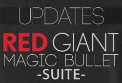 Update: Magic Bullet Suite: Stronger, Faster, and Better!