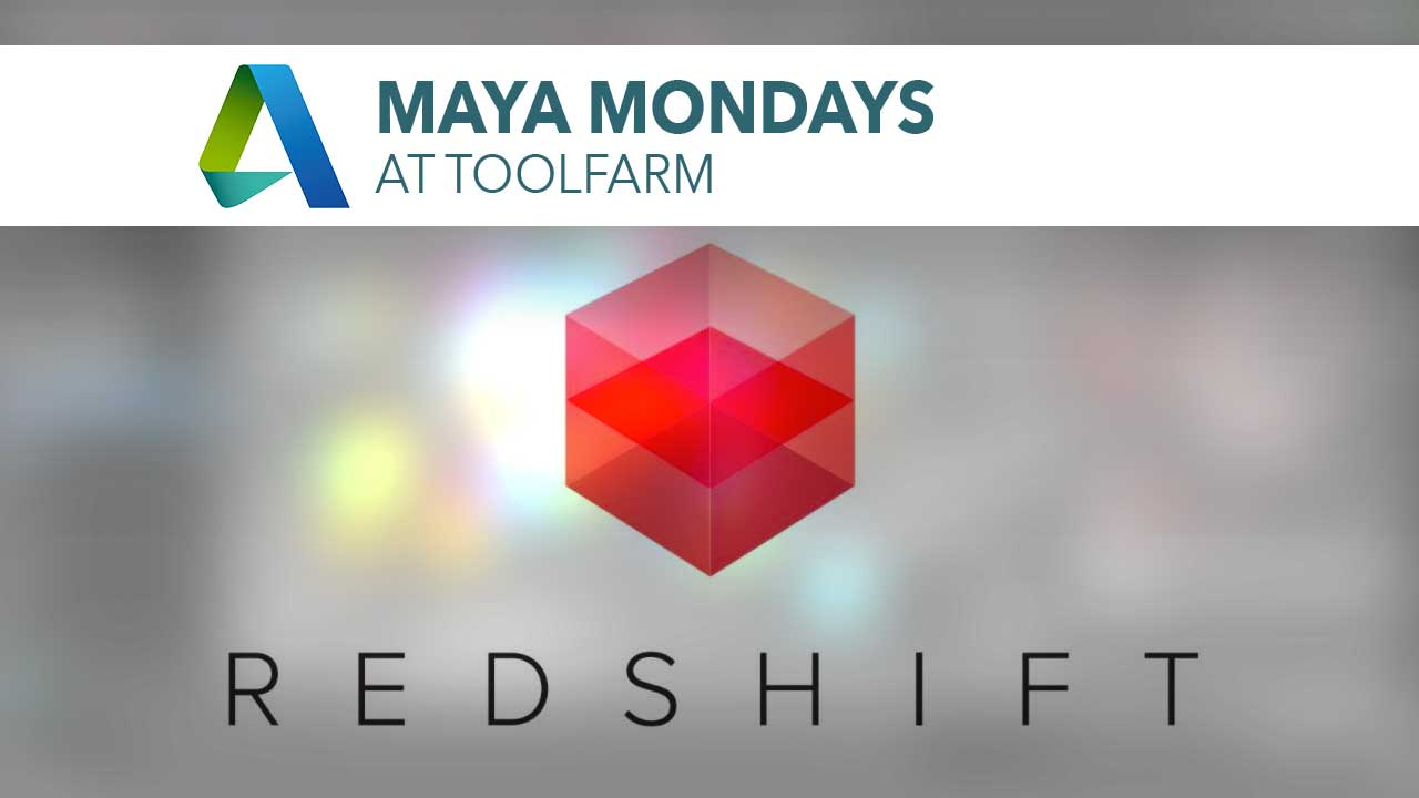 Maya Monday: Redshift and Maya, part 2