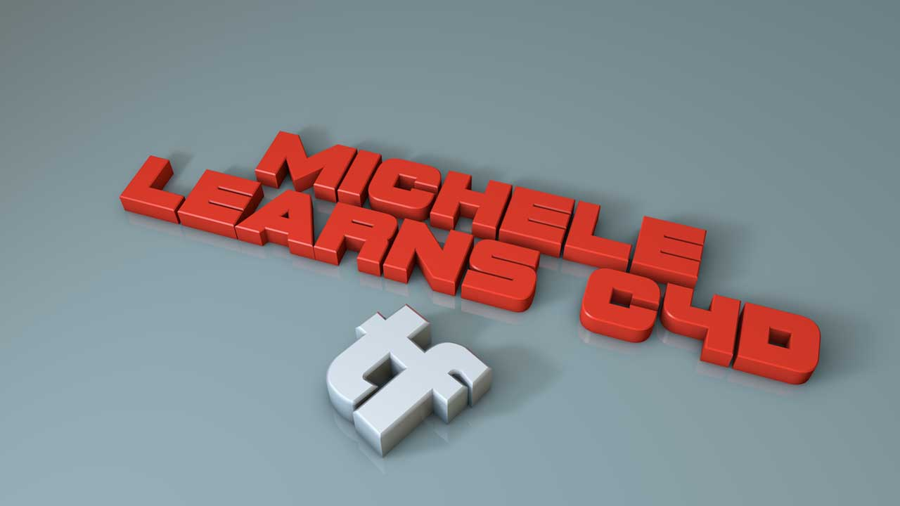 Michele Learns Cinema 4D: Episode 1: WOEIMD?