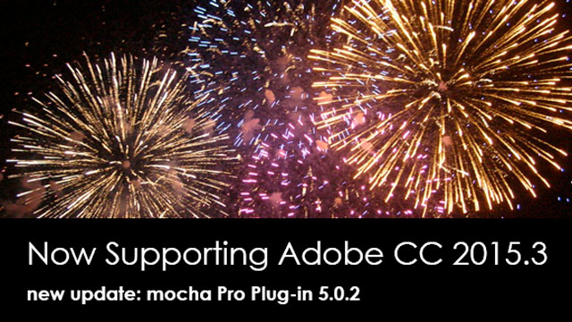 Update: Imagineer Systems mocha Pro Plug-in 5.0.2 is Adobe CC 2015.3 compatible