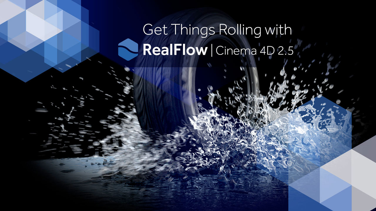 Coming Soon: Next Limit RealFlow | Cinema 4D 2.5 Info + Webinar, March 15, 2018