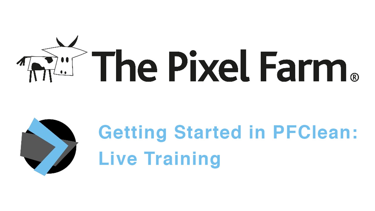 Webinar: The Pixel Farm: Getting Started in PFClean: Live Training