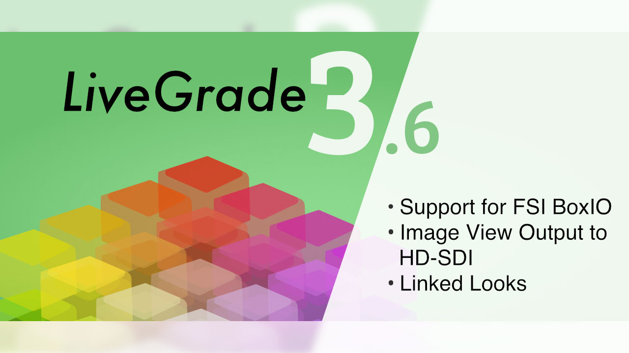Update: Pomfort LiveGrade 3.6 is Now Available