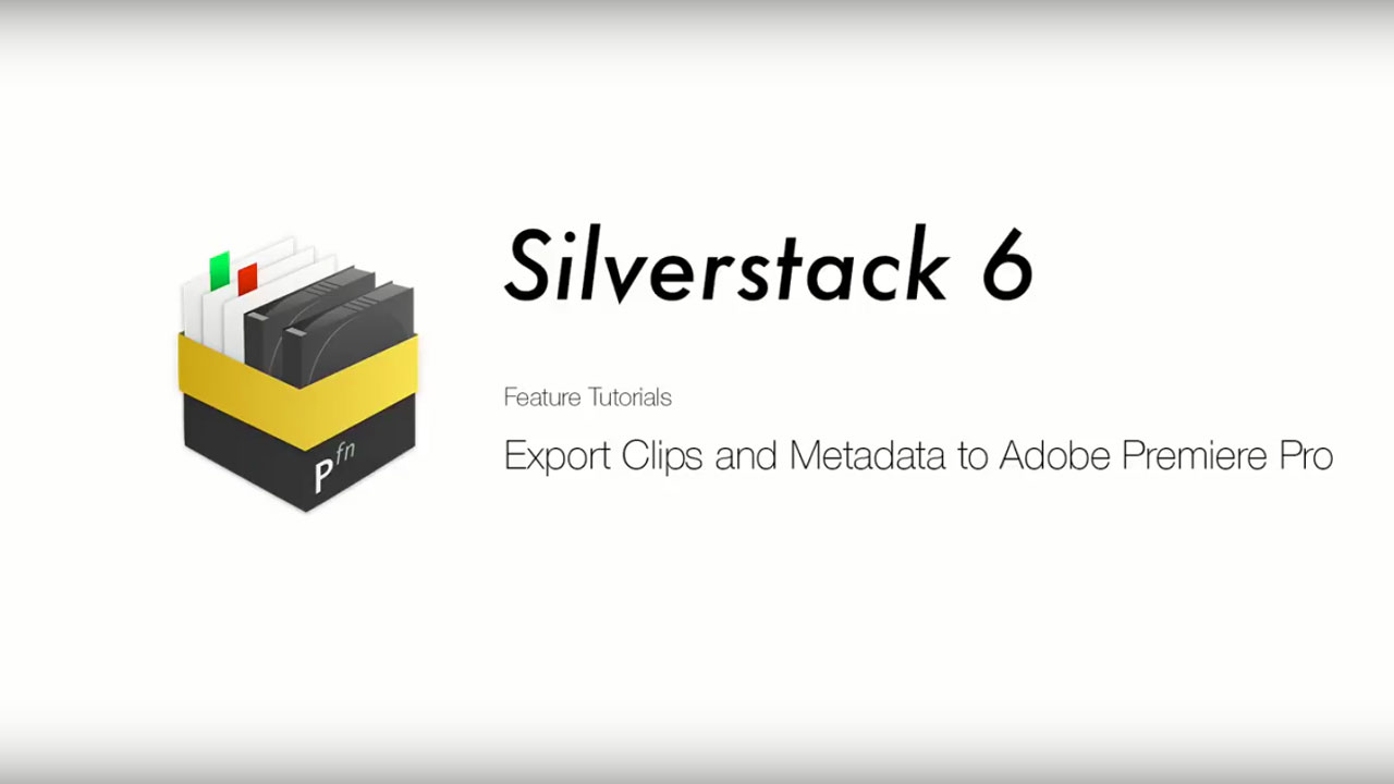 Pomfort Silverstack: Export Clips and Metadata to Adobe Premiere Pro