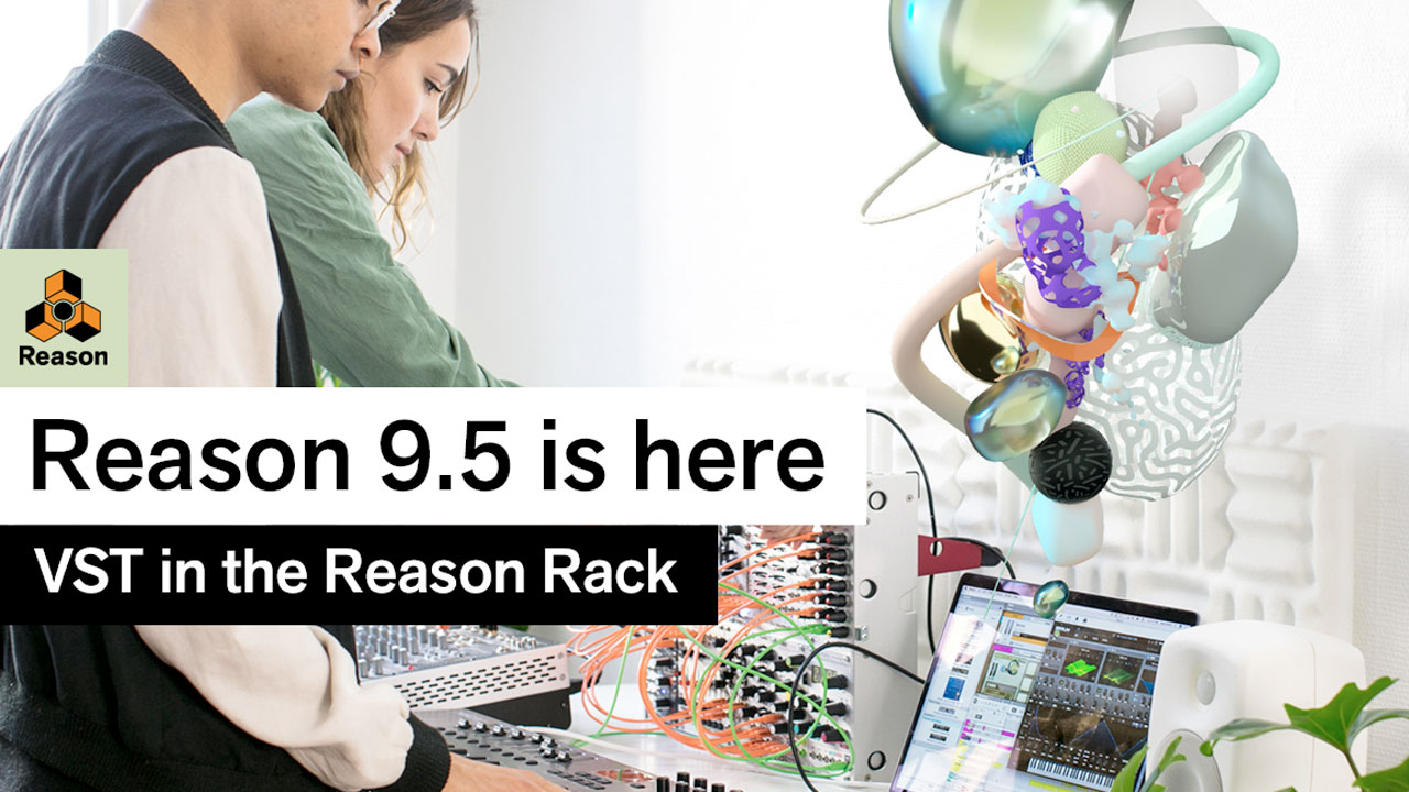 Update: Propellerhead Reason 9.5 - VST in the Reason Rack