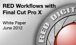 Apple Publishes a White Paper on RED Workflows with Final Cut Pro X