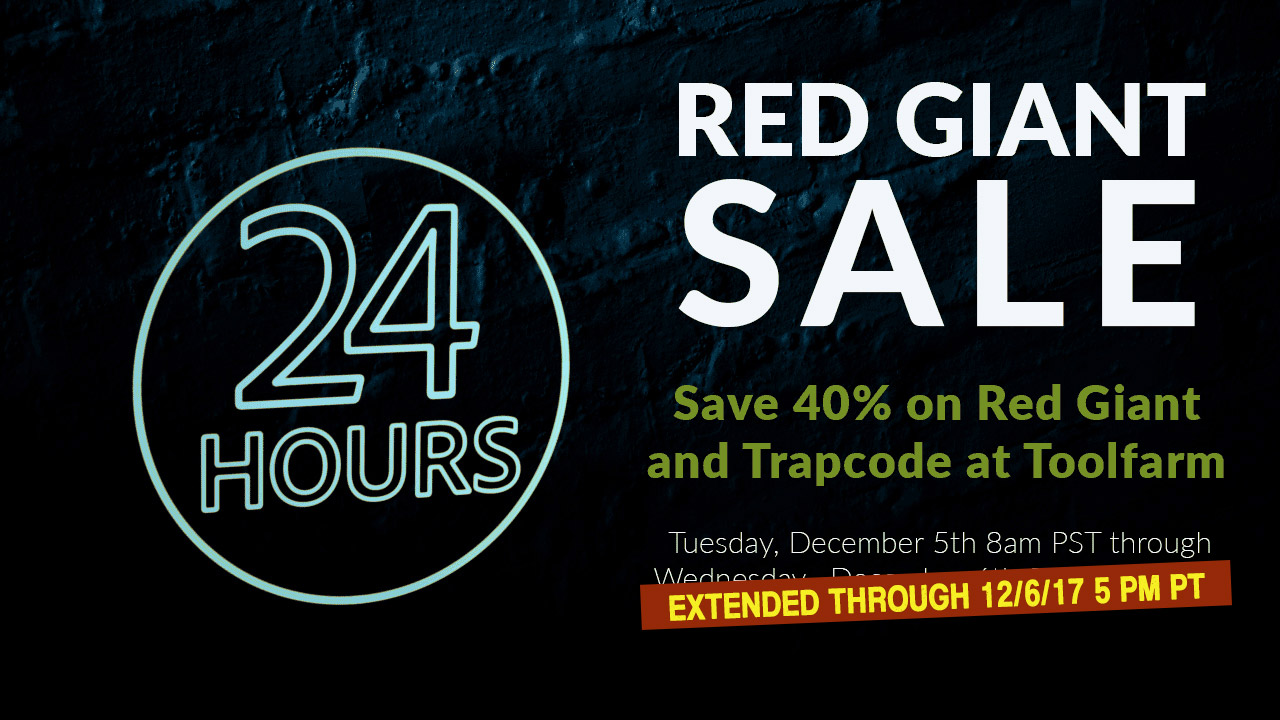 Sale Extended: Red Giant/Trapcode One Day Sale - 40% Off Everything - Extended through 5pm PST