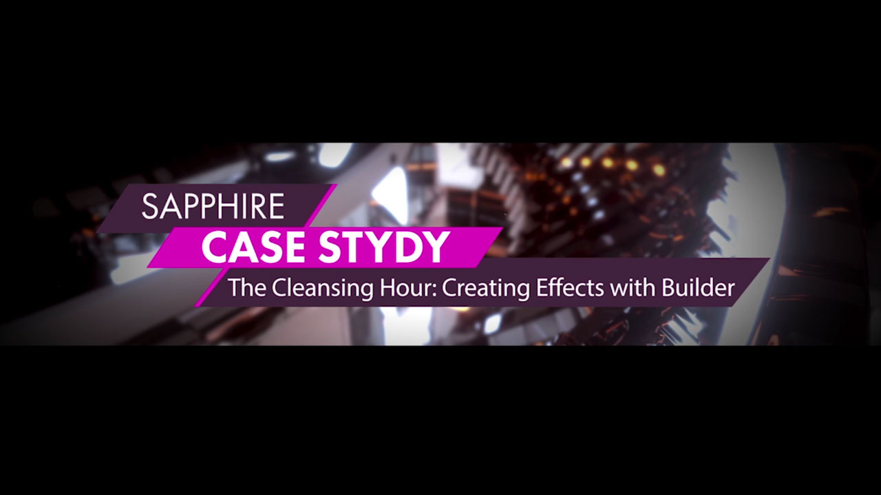 Case Study: Using Sapphire Builder in a Professional Workflow