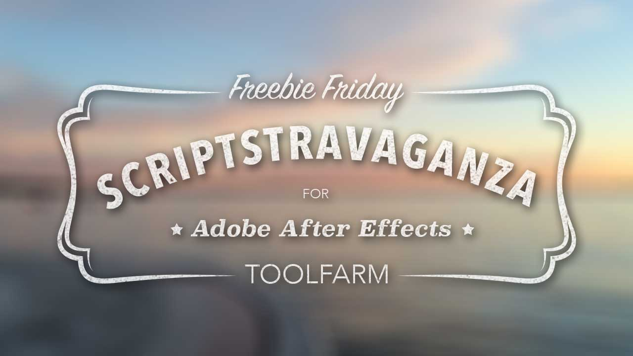 Freebie Friday: Great After Effects Scriptstravaganza, Part 1