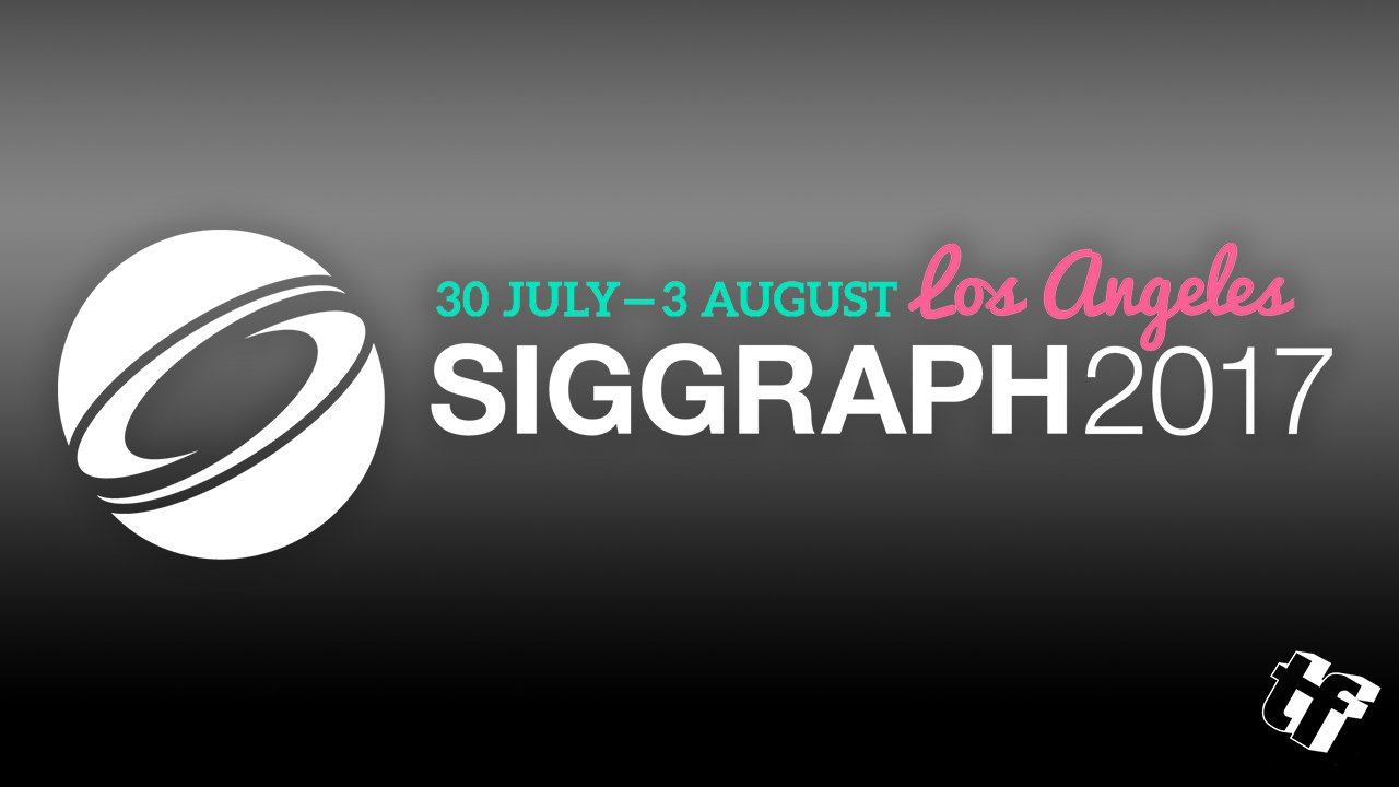 News: SIGGRAPH 2017 Registration now open