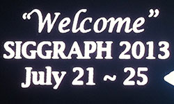 Hello from Siggraph 2013!