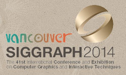 Event: What to watch out for at SIGGRAPH 2014 in Vancouver, Canada.