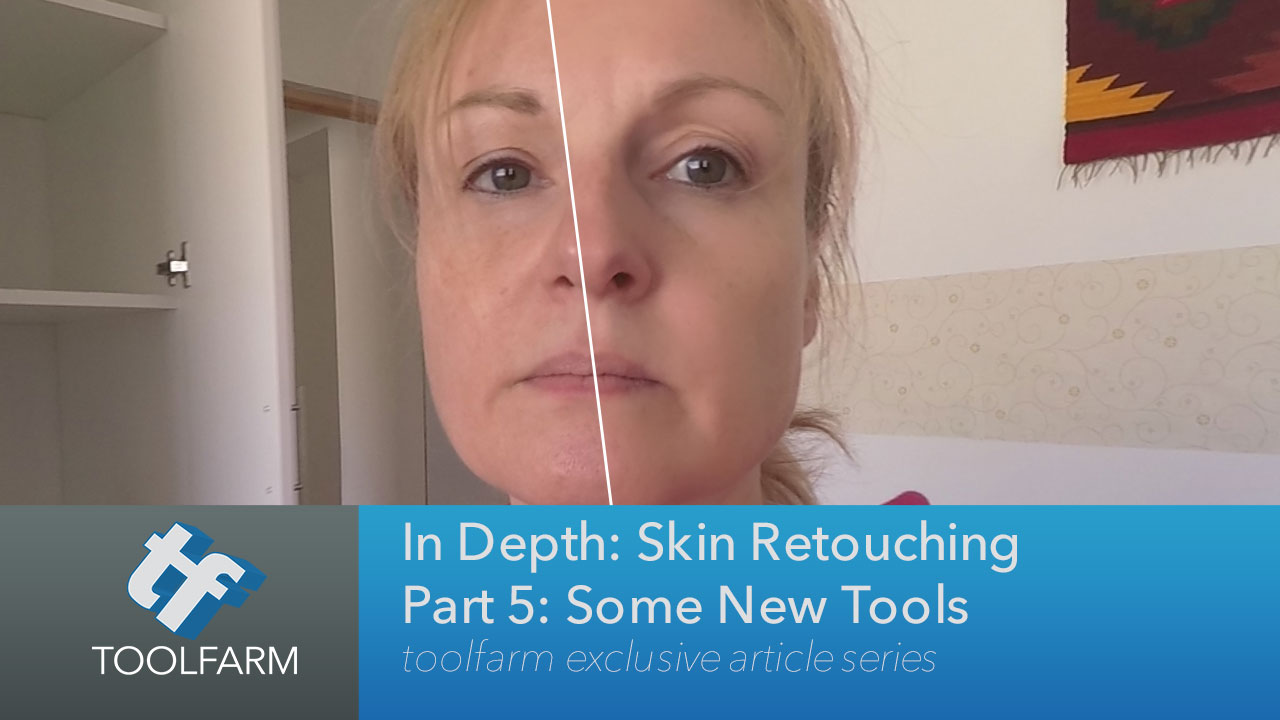 In Depth: Skin Retouching Part 5: Some New Tools and Tutorials