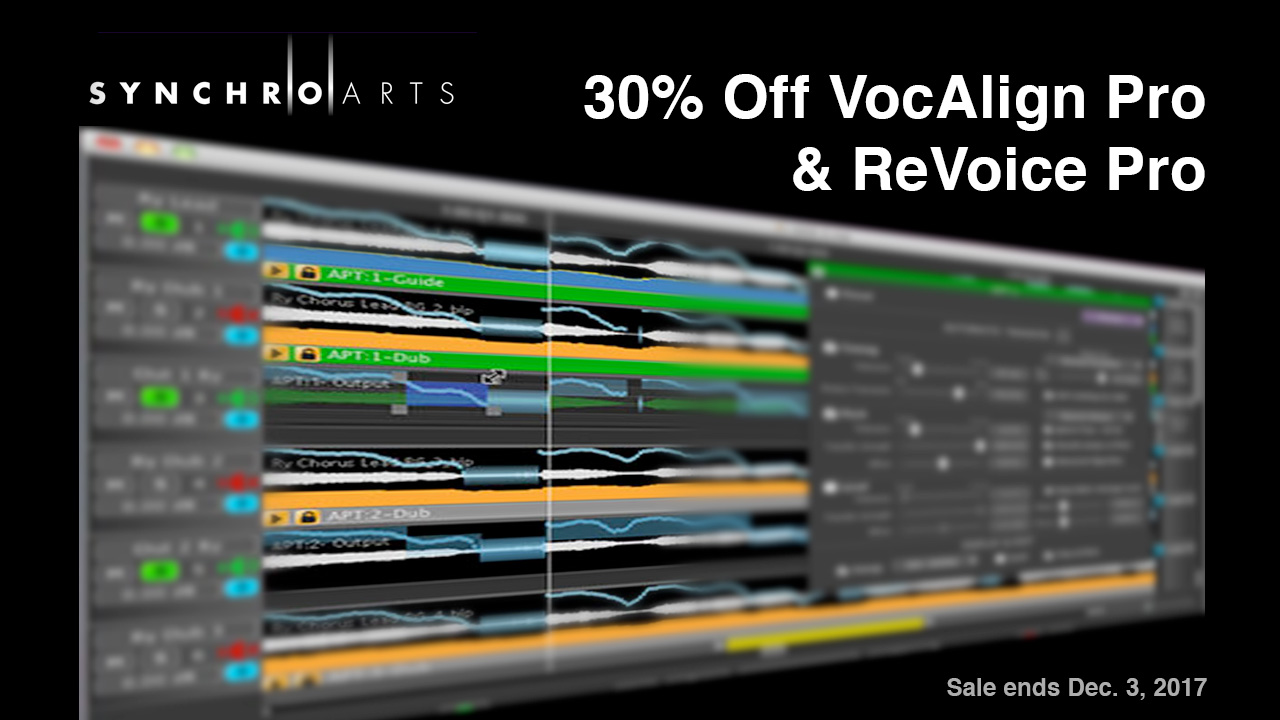 Sale: Synchro Arts VocAlign Pro and Revoice Pro - 30% Off New Licenses and Upgrades