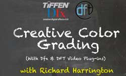Webinar: Color Creative Color Grading using Dfx and DFT video plug-ins with Richard Harrington