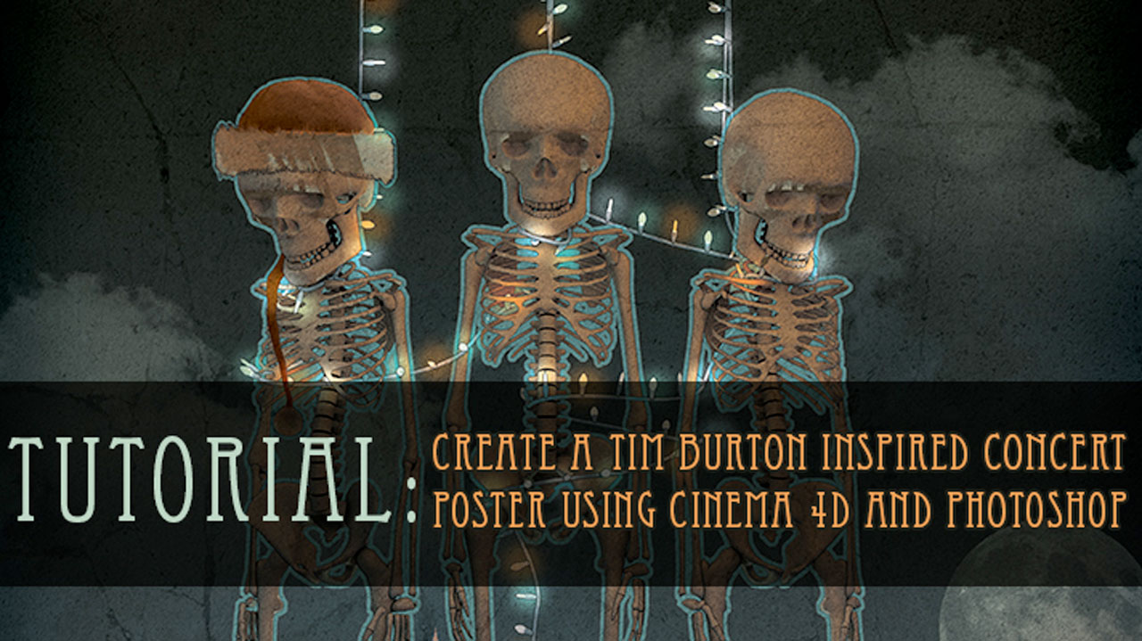 Tutorial: Tim Burton Inspired Concert Poster Using Cinema 4D and Photoshop