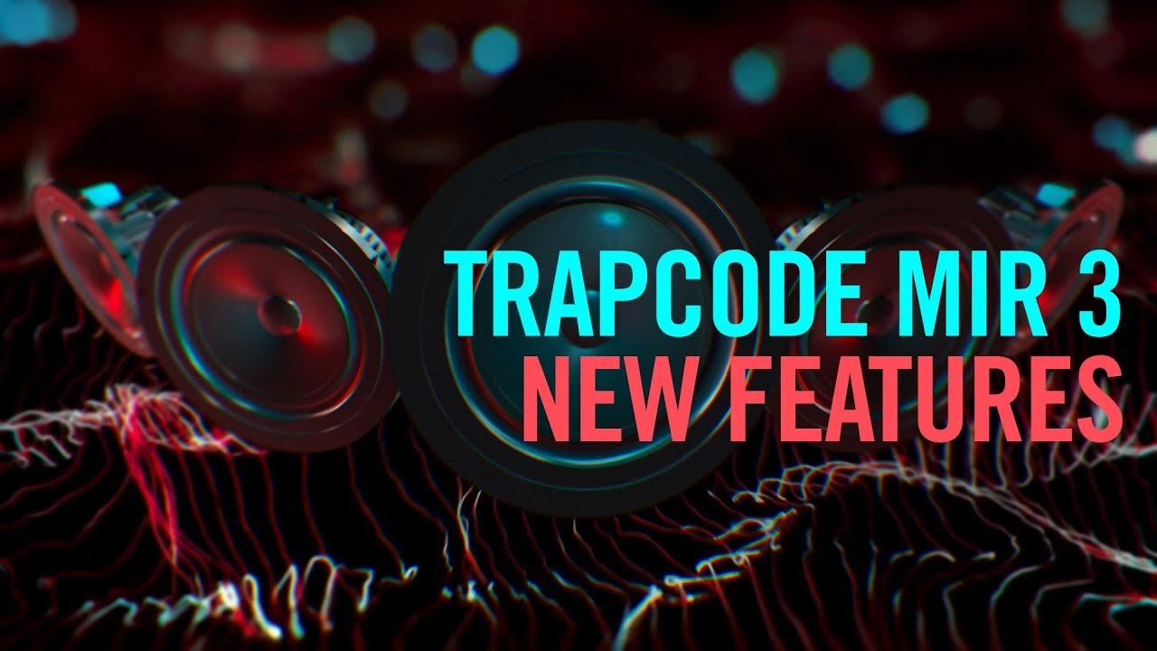Tutorial: New Features of Trapcode Mir 3