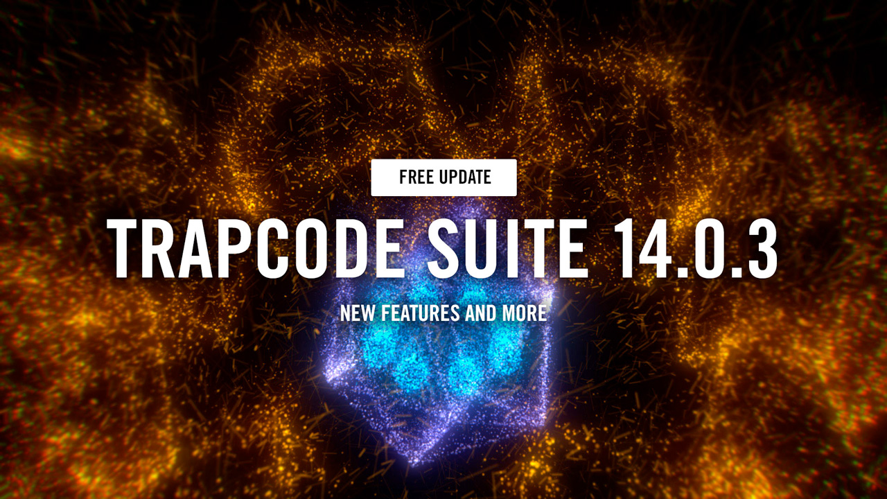 Update: Red Giant Trapcode Suite 14.0.3 Now with OBJ Sequence Support