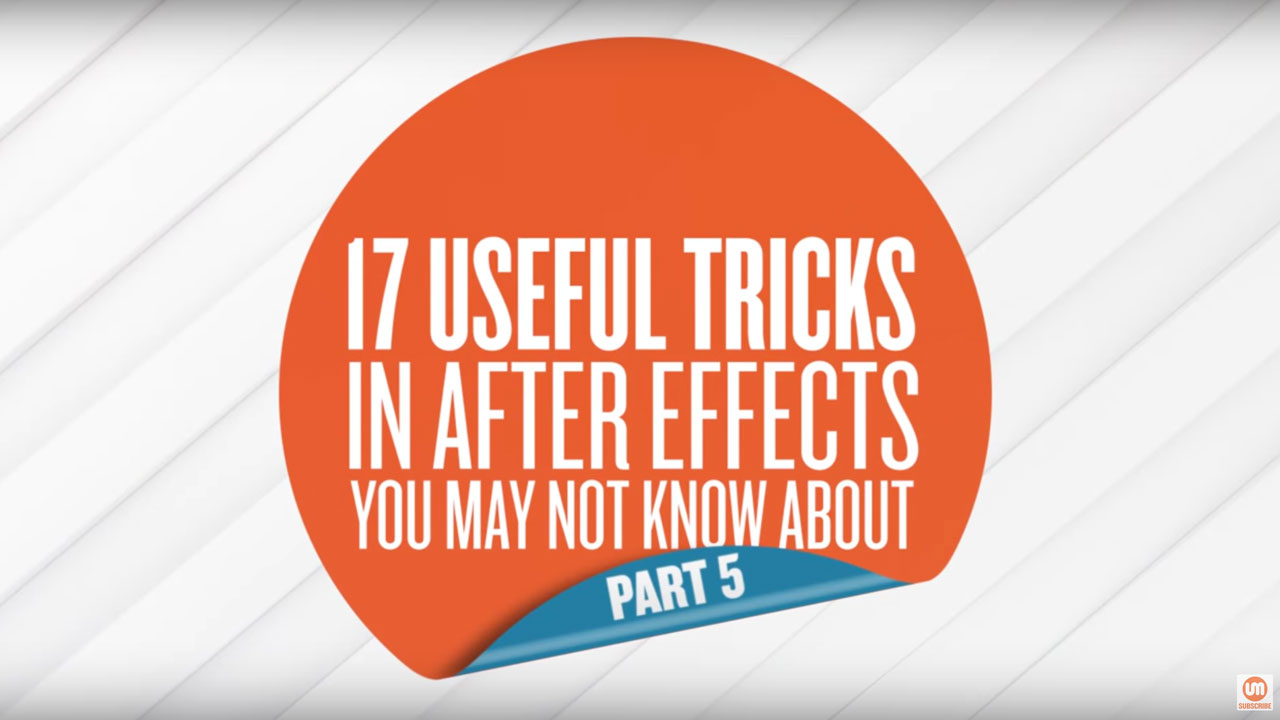 Tutorial: Useful After Effects Tricks you May Not Know – 1-5