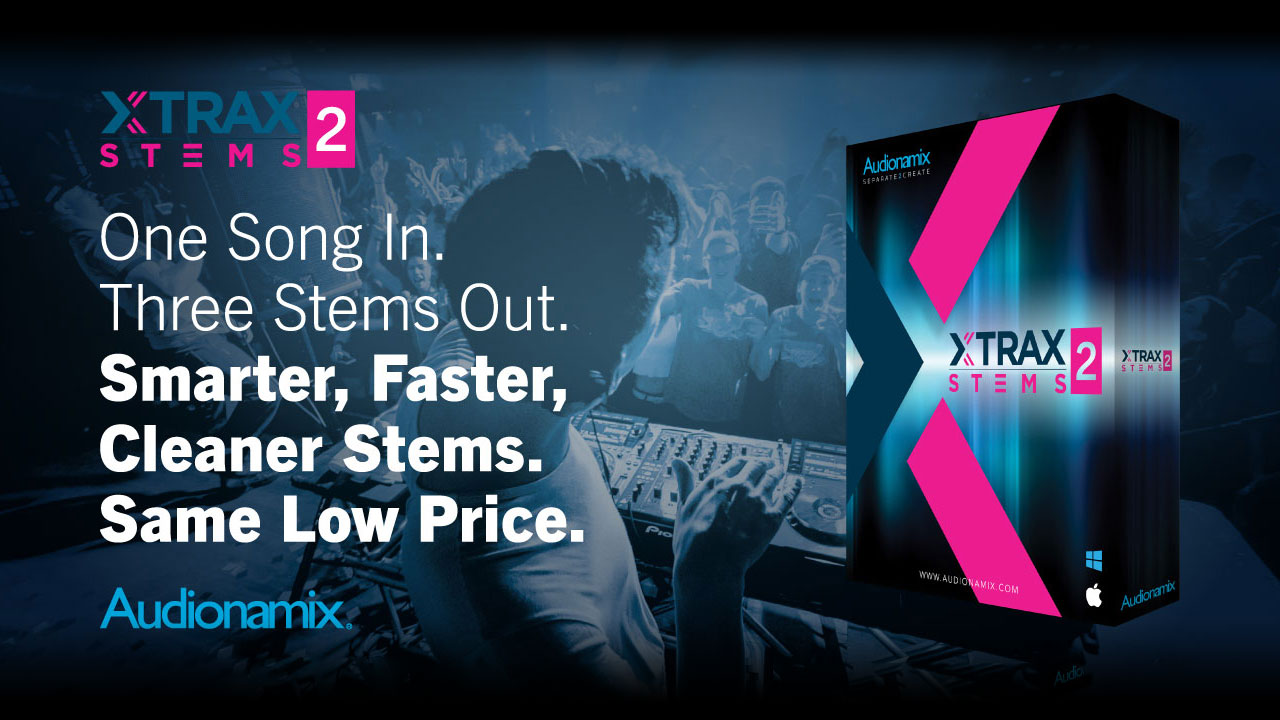 New: Audionamix XTRAX Stems 2 with Introductory Pricing!