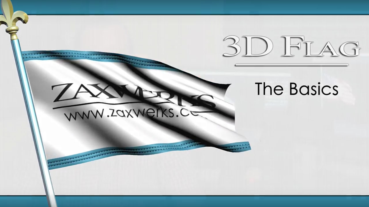Zaxwerks 3D Flag – The Basics – Video 1