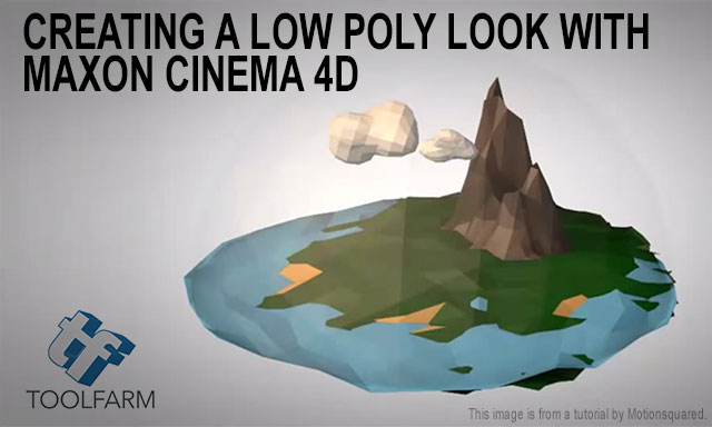 Burning Question: How Do I Get that Low Poly Look with MAXON CINEMA 4D?